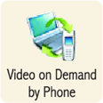 Video on Demand by Phone Software